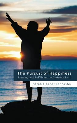 The Pursuit of Happiness  -     By: Sarah Heaner Lancaster