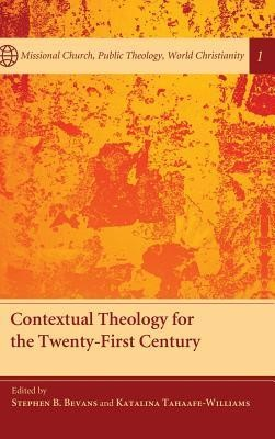 Contextual Theology for the Twenty-First Century  -     Edited By: Stephen B. Bevans, Katalina Tahaafe-Williams