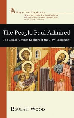 The People Paul Admired  -     By: Beulah Wood