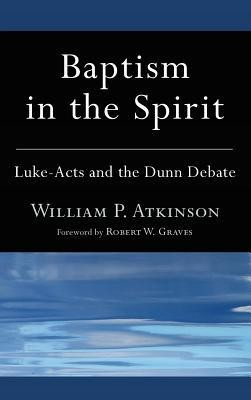 Baptism in the Spirit  -     By: William P. Atkinson, Robert W. Graves