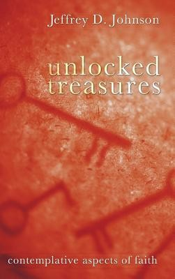 Unlocked Treasures  -     By: Jeffrey D. Johnson