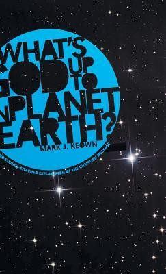 What God's Up to on Planet Earth?  -     By: Mark J. Keown