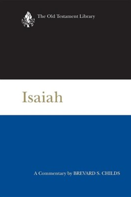 Isaiah: Old Testament Library [OTL] (Paperback)   -     By: Brevard S. Childs