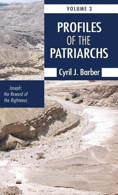 Profiles of the Patriarchs, Volume 3  -     By: Cyril J. Barber