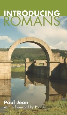 Introducing Romans  -     By: Paul Jeon, Paul Jin