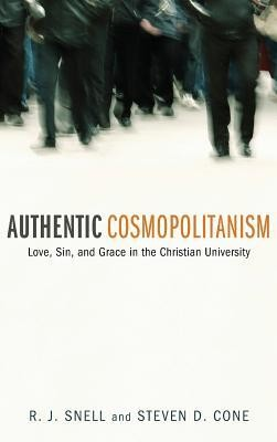 Authentic Cosmopolitanism  -     By: R.J. Snell, Steven D. Cone
