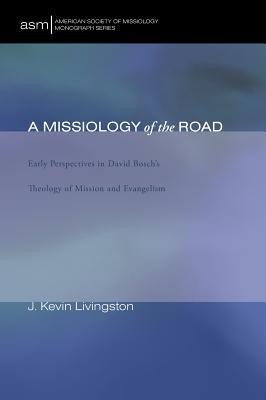 A Missiology of the Road  -     By: J. Kevin Livingston