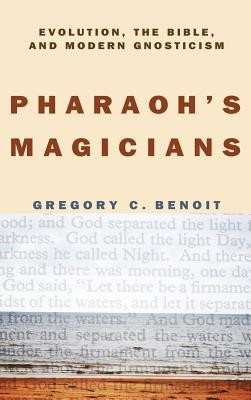 Pharaoh's Magicians  -     By: Gregory C. Benoit