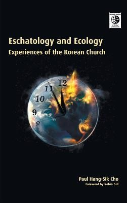 Eschatology and Ecology  -     By: Paul Hang Cho, Robin Gill