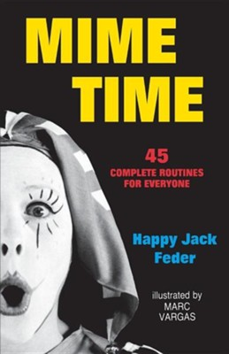Mime Time  -     By: Happy Jack Feder     Illustrated By: Marc Vargas
