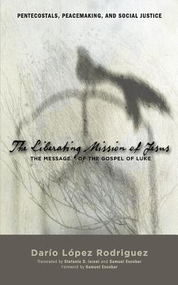 The Liberating Mission of Jesus  -     Translated By: Stefanie D. Israel     By: Dario Lopez Rodriguez