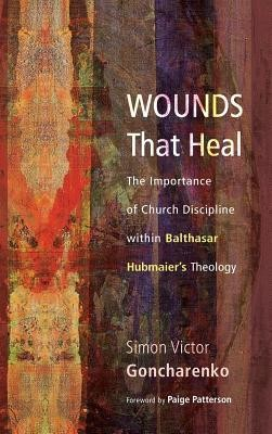 Wounds That Heal  -     By: Simon Victor Goncharenko, Paige Patterson