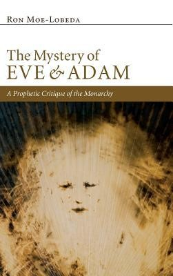 The Mystery of Eve and Adam  -     By: Ron Moe-Lobeda