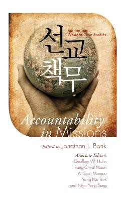 Accountability in Missions  -     Edited By: Jonathan J. Bonk