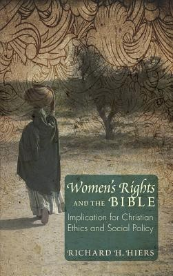 Women's Rights and the Bible  -     By: Richard H. Hiers, Lisa Sowle Cahill