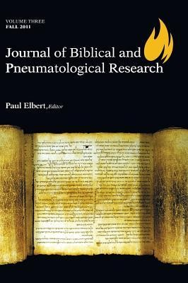 Journal of Biblical and Pneumatological Research  -     By: Paul Elbert