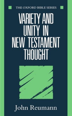 Variety and Unity in New Testament Thought  -     By: John Reumann