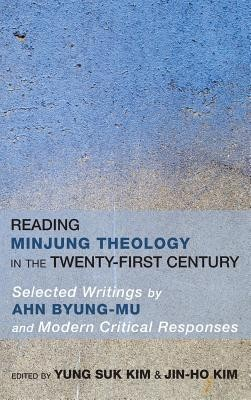 Reading Minjung Theology in the Twenty-First Century  -     Edited By: Yung Suk Kim, Jin-Ho Kim
