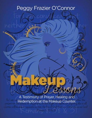 Makeup Lessons  -     By: Peggy Frazier O'Connor