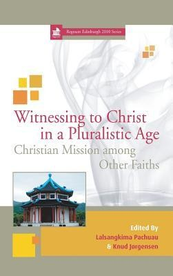 Witnessing to Christ in a Pluralistic World  -     Edited By: Lalsangkima Pachuau, Knud Jorgensen     By: Lalsangkima Pachuau           ud Jorgensen(ED.)