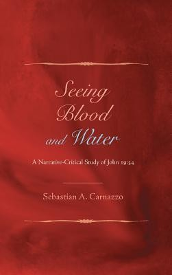Seeing Blood and Water  -     By: Sebastian A. Carnazzo