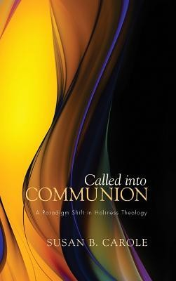 Called Into Communion  -     By: Susan B. Carole