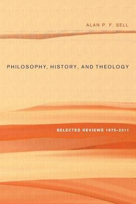 Philosophy, History, and Theology  -     By: Alan P.F. Sell