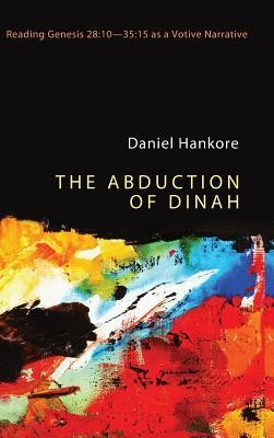 The Abduction of Dinah  -     By: Daniel Hankore