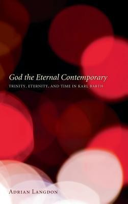 God the Eternal Contemporary  -     By: Adrian Langdon