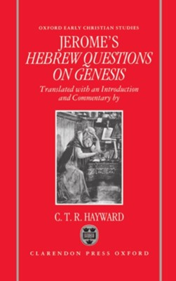 Saint Jerome's Hebrew Questions on Genesis  -     Translated By: C.T.R. Hayward     By: Saint Jerome