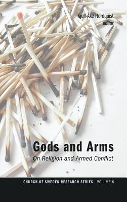 Gods and Arms  -     Edited By: Kjell-Ake Nordquist