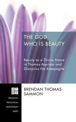 The God Who Is Beauty  -     By: Brendan Thomas Sammon