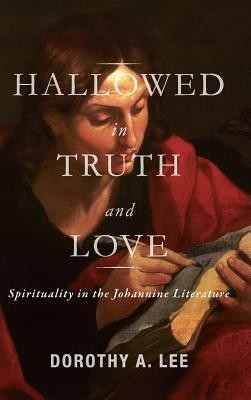 Hallowed in Truth and Love  -     By: Dorothy Lee
