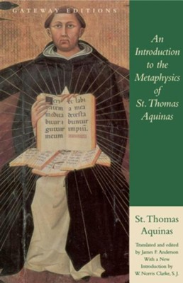 An Introduction to the Metaphysics of St. Thomas Aquinas, Edition 0002  -     Translated By: James F. Anderson     By: Thomas Aquinas