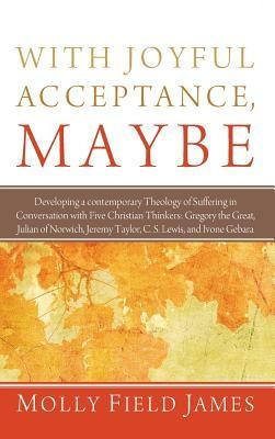 With Joyful Acceptance, Maybe  -     By: Molly Field James, David H. Smith