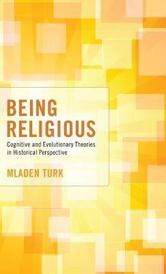 Being Religious  -     By: Mladen Turk, Philip Hefner