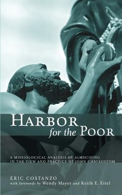 Harbor for the Poor  -     By: Eric Costanzo, Wendy Mayer, Keith E. Eitel