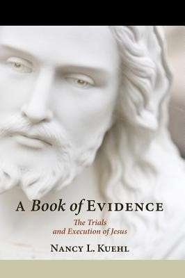A Book of Evidence  -     By: Nancy L. Kuehl