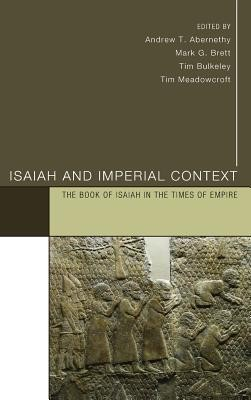 Isaiah and Imperial Context  -     Edited By: Andrew T. Abernethy, Mark G. Brett, Tim Bulkeley