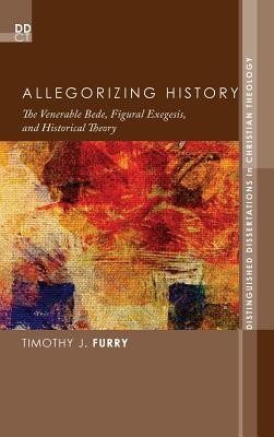 Allegorizing History  -     By: Timothy J. Furry
