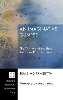 An Imaginative Glimpse  -     By: Joas Adiprasetya, Amos Yong