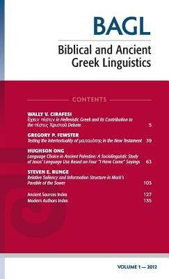 Biblical and Ancient Greek Linguistics, Volume 1  -     Edited By: Stanley E. Porter, Mathew Brook O'Donnell