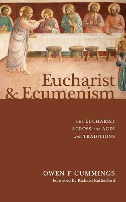 Eucharist and Ecumenism  -     By: Owen F. Cummings, Richard Rutherford