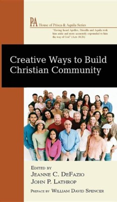 Creative Ways to Build Christian Community  -     Edited By: Jeanne Defazio, John P. Lathrop