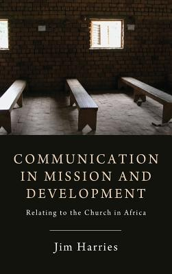 Communication in Mission and Development  -     By: Jim Harries