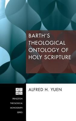 Barth's Theological Ontology of Holy Scripture  -     By: Alfred H. Yuen, John Webster