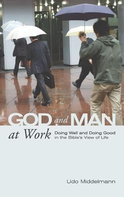 God and Man at Work  -     By: Udo Middelmann