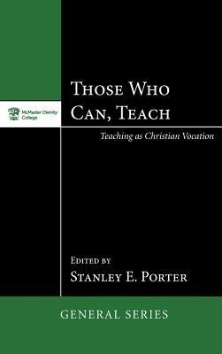Those Who Can, Teach  -     Edited By: Stanley E. Porter