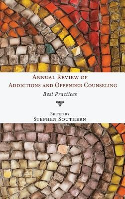 Annual Review of Addictions and Offender Counseling  -     Edited By: Stephen Southern