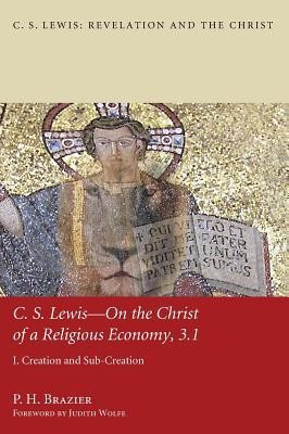 C.S. Lewis-On the Christ of a Religious Economy, 3.1  -     By: P.H. Brazier